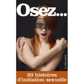 Osez... 20 Histoires d'Initiation Sexuelle