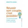 Réussir son Couple, c'est Possible ! (Version Poche)