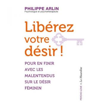 Libérez Votre Désir ! (Version Poche)