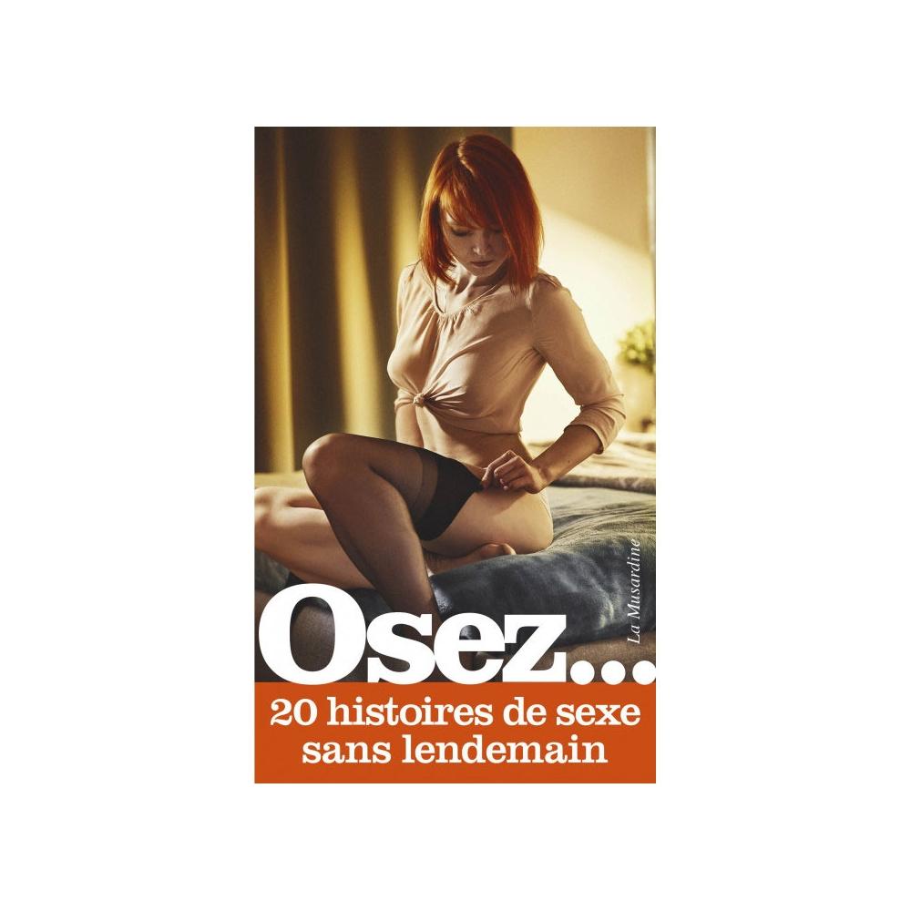 Osez... 20 histoires de sexe sans lendemain