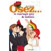 Osez... le mariage gay & lesbien
