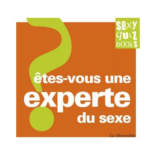 Etes-vous une experte du sexe ?
