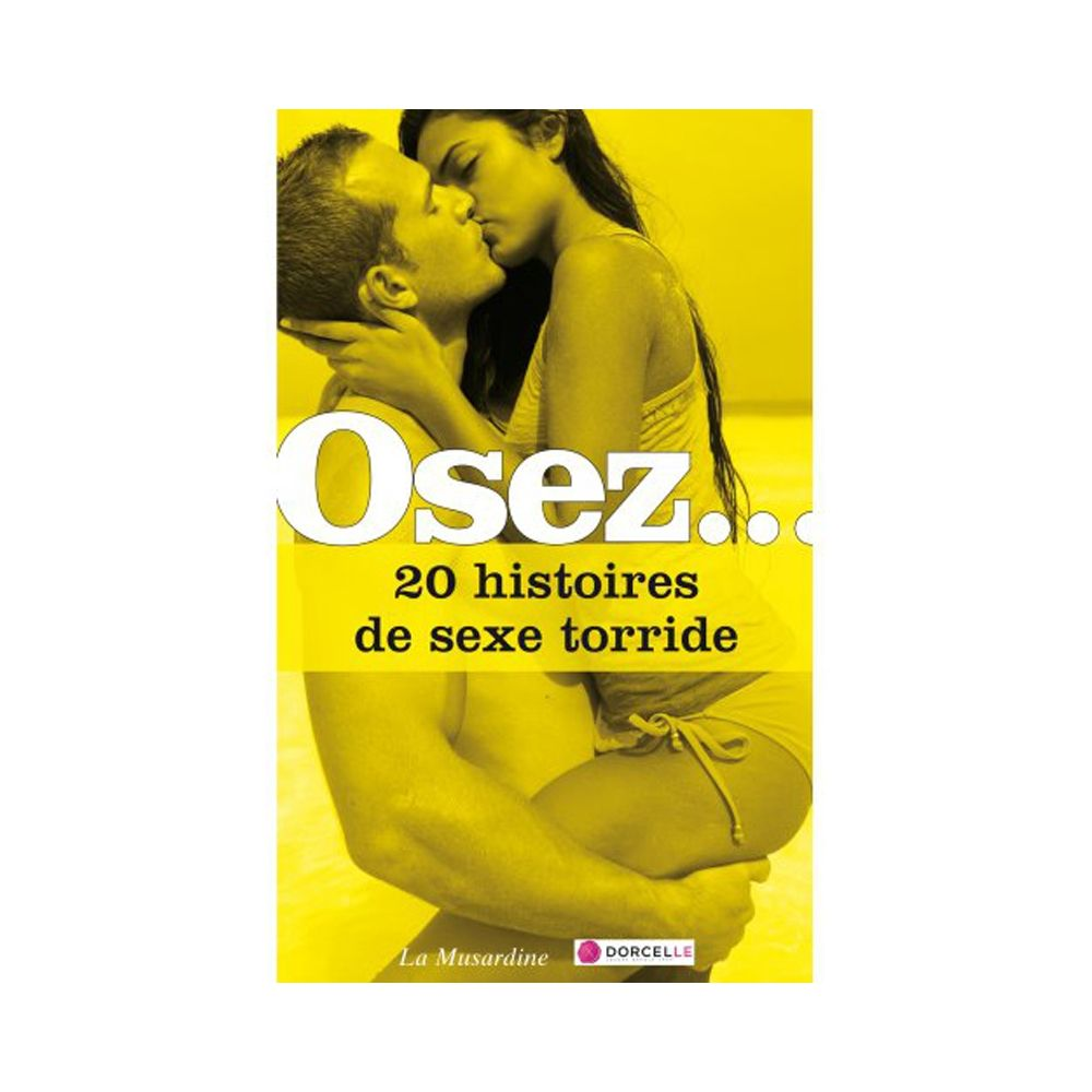 Osez... 20 histoires de sexe torride