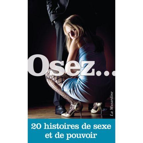 Osez... 20 histoires de sexe et de pouvoir