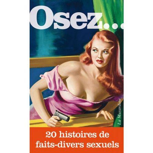 osez-20-histoires-de-faits-divers-sexuels-la-musardine