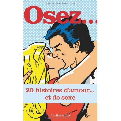 Osez... 20 histoires d'amour... et de sexe