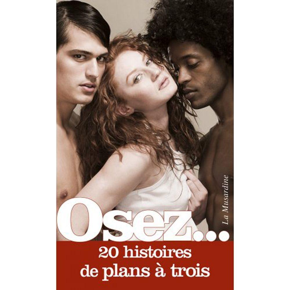 Osez... 20 histoires de Plans à Trois