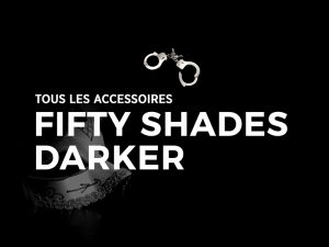 accessoires fifty shades darker