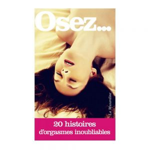 collection osez 20 histoires d'orgasmes inoubliables