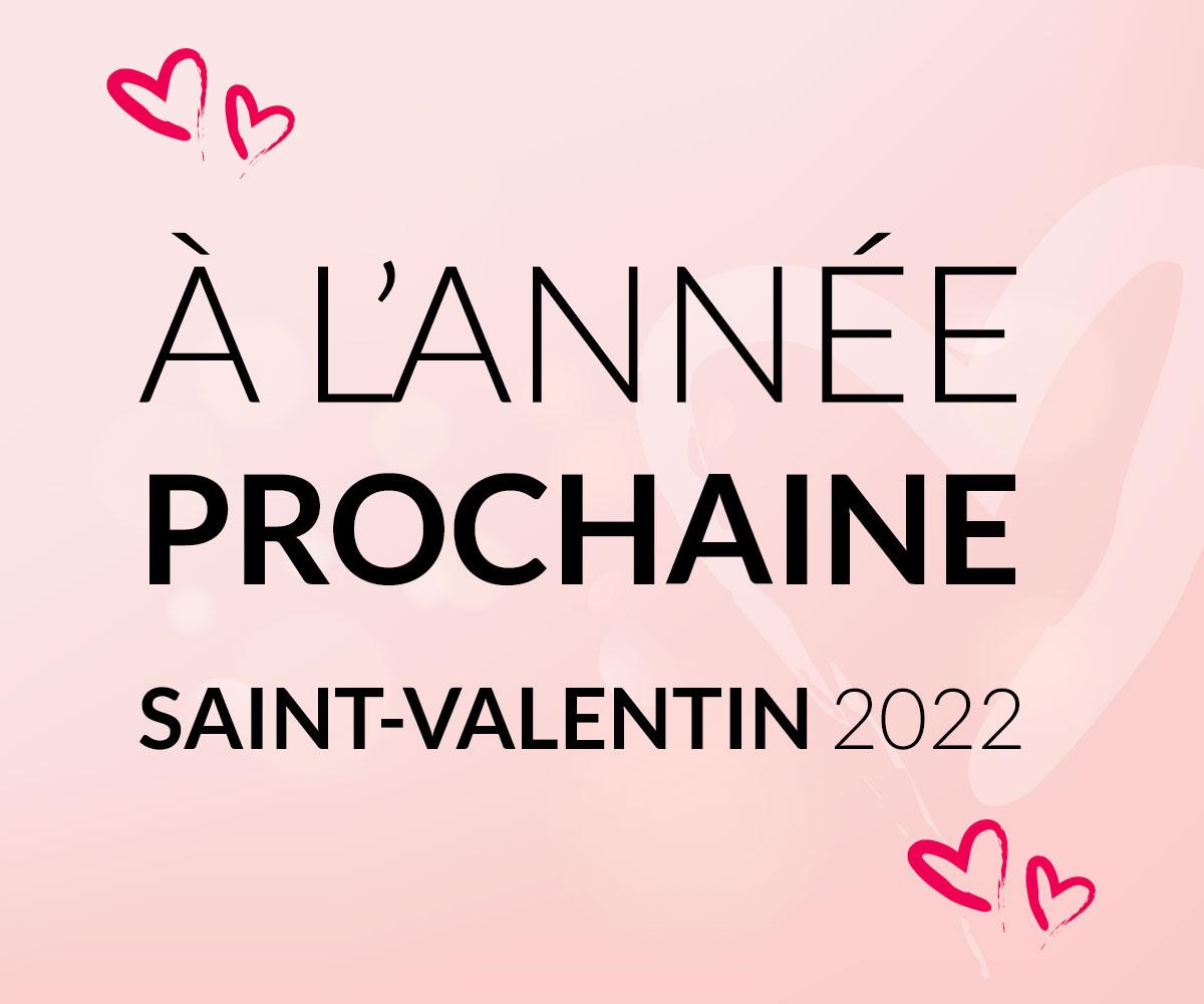 A l'année prochaine pour la Saint-Valentin(e) 2022